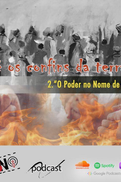 Episódio I02 – O Poder no Nome de Jesus